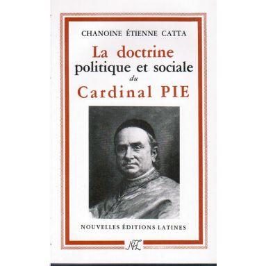 La Doctrine politique et sociale du Cardinal Pie