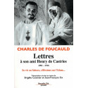 Lettres à son ami Henry de Castries (1901-1916) - Sa vie au Sahara, ses réflexions sur l'Islam...