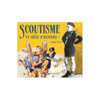 Scoutisme, un siècle d'aventures !
