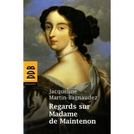 Regards sur Madame de Maintenon