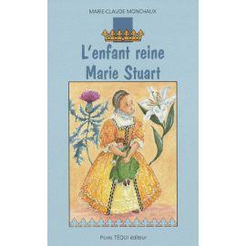 L'enfant reine Marie Stuart
