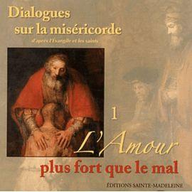Dialogues sur la miséricorde d'après l'Evangile et les saints