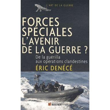 Forces spéciales l'avenir de la guerre ?