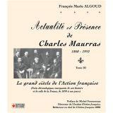 Actualité et présence de Charles Maurras Tome 3