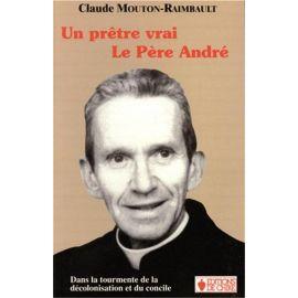 Un prêtre vrai le père André