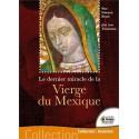 Le dernier miracle de la Vierge du Mexique