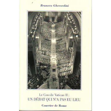 Le Concile Vatican II : un débat qui n'a pas eu lieu