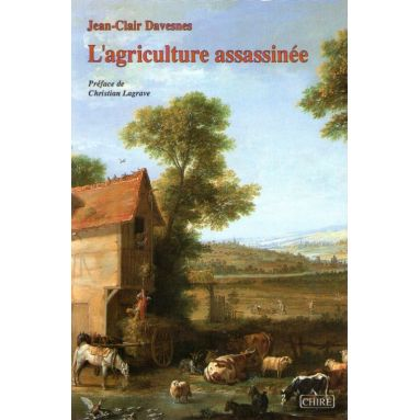 L'agriculture assassinée