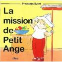 La mission de Petit Ange