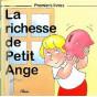 La richesse de Petit Ange