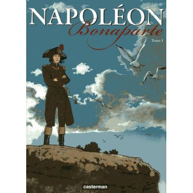Napoléon Bonaparte Tome 1