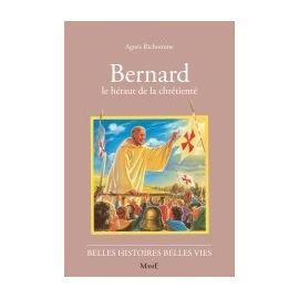 Bernard le hérault de la chrétienté