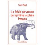 La fatale perversion du système scolaire français