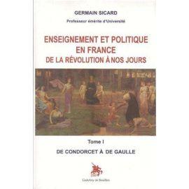 Enseignement politique en France de la Révolution à nos jours - Tome 1