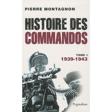 Histoire des commandos - Tome 1