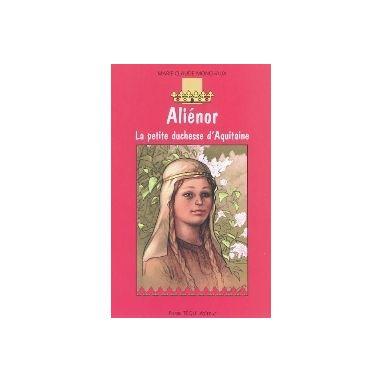 Aliénor, la petite duchesse d´Aquitaine