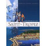 Cette histoire qui a fait Saint-Tropez