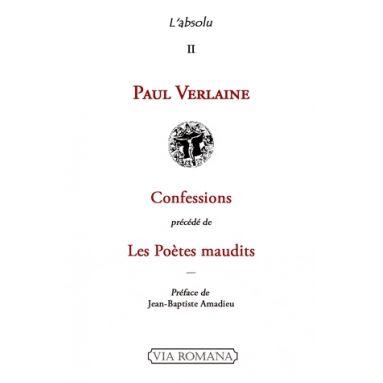 Confessions précédé de Les poètes maudits