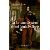 La fortune disparue du roi Louis-Philippe (1640-2008)