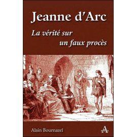 Jeanne d'Arc, la vérité sur un faux procès