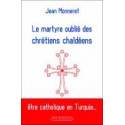 Le martyre oublié des chrétiens chaldéens