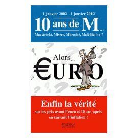Alors Euro ? - Enfin la vérité sur les prix avant l'euro et 10 ans après en suivant l'inflation !