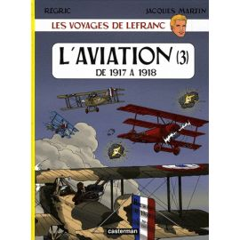 L'aviation de 1917 à 1918 - Tome 3