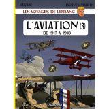 L'aviation de 1917 à 1918 - Tome 3