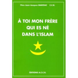 A toi mon frère qui est né dans l'islam