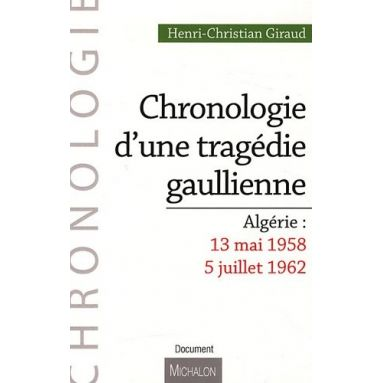 Chronologie d'une tragédie gaullienne