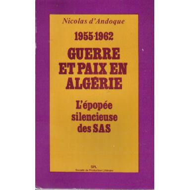 1955-1962 Guerre et paix en Algérie