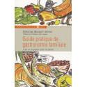 Guide pratique de gastronomie familiale