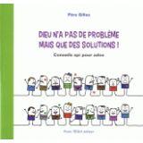 Dieu n'a pas de problème mais que des solutions !