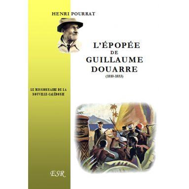 L'épopée de Guillaume Douarre (1810 - 1853)