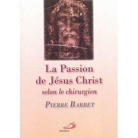 La Passion de Jésus-Christ selon le chirurgien