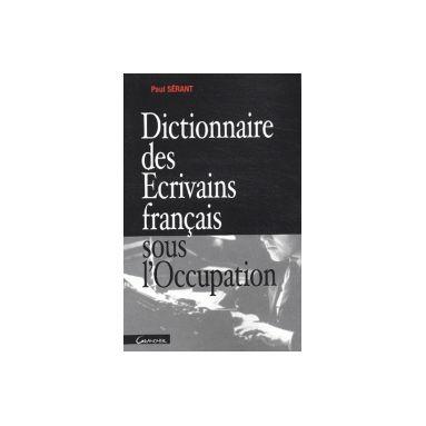 Dictionnaire des écrivains français sous l'Occupation