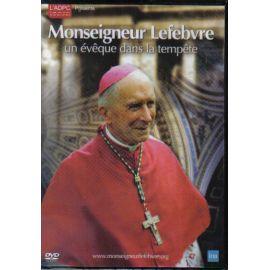 Monseigneur Lefebvre Un évêque dans la tempête
