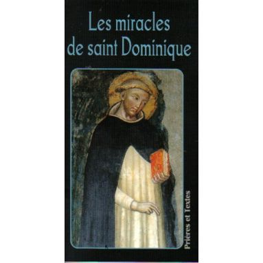Les miracles de saint Dominique