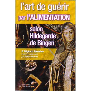 L'art de guérir par l'alimentation selon Hildegarde de Bingen