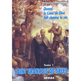 Saint François de Sales Tome 1