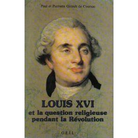 Louis XVI et la question religieuse pendant la Révolution
