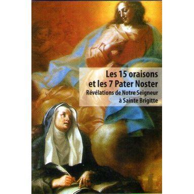 Les 15 oraisons et les 7 Pater Noster