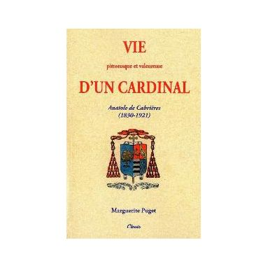 Vie pittoresque et valeureuse d'un Cardinal