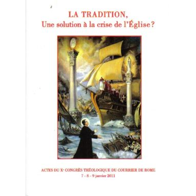 La Tradition une solution à la crise de l'Eglise ?